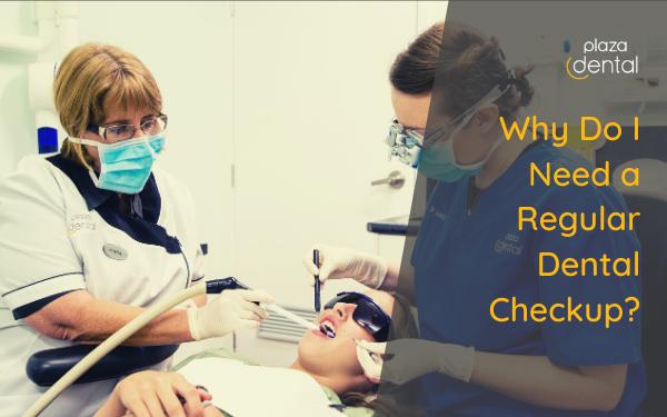 Why Do I Need a Regular Dental Check Up?